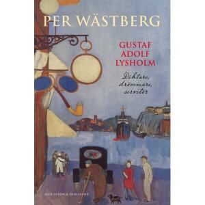 Per Wästberg har skrivit en bok om Gustaf Adolf Lysholm. Rune Liljenrud har skrivit ett blogginlägg.