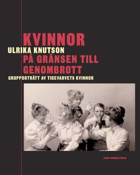Det är tio år sedan Ulrika Knutson skrev boken om Fogelstadskvinnorna. Ämnet är lika aktuellt idag.